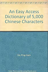 An Easy Access Dictionary of 5,000 Chinese Characters