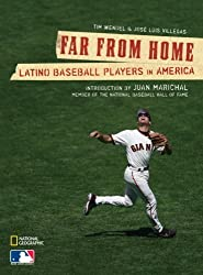 Far From Home: Latino Baseball Players in America by Tim Wendel (2008-03-18)