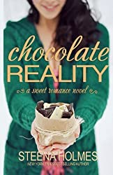 Chocolate Reality by Steena Holmes (2012-11-27)