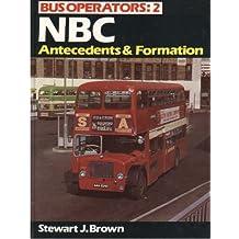 Bus Operators: 2 - NBC: Antecedents & Formation