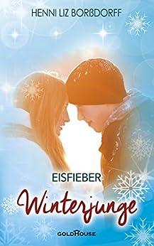 Winterjunge, Eisfieber (German Edition) by [Borßdorff, Henni Liz]