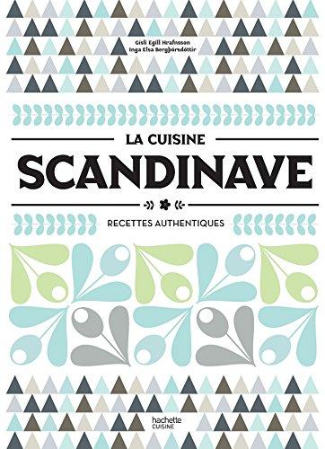 La cuisine scandinave: Recettes authentiques par Gísli Egill Hrafnsson