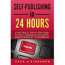 Self-Publishing Simplified: A Fast Track Step By Step Guide To Easily Publishing A Successful Kindle Book By Tomorrow (English Edition)