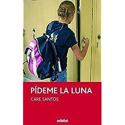 PÍDEME LA LUNA (PERISCOPIO) de Care Santos (21 mar 2014) Tapa blanda -- Finalista Premio Hache 2009