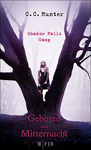 Shadow Falls Camp - Geboren um Mitternacht von [Hunter, C.C.]