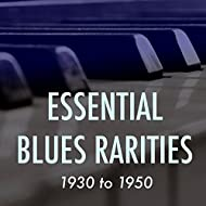 Essential Blues Rarities: 1930 to 1950