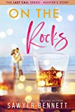 On The Rocks (The Last Call Series Book 1) by Sawyer Bennett