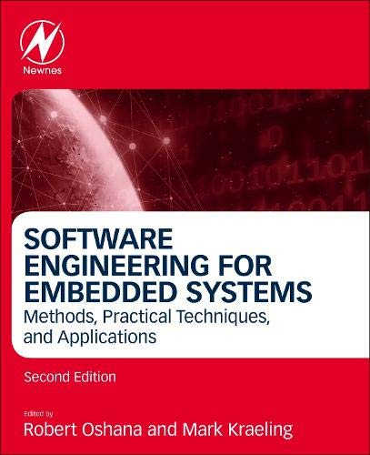 Software Engineering for Embedded Systems: Methods, Practical Techniques, and Applications