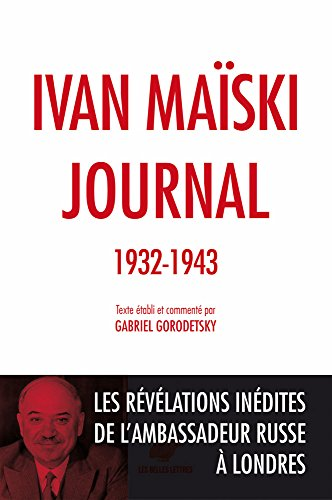 Journal (1932-1943): Les rvlations indites de l'ambassadeur russe  Londres