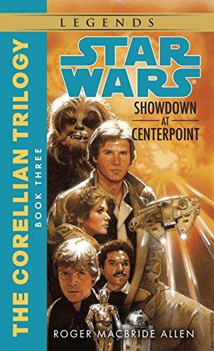 Showdown at Centerpoint: Star Wars Legends (the Corellian Trilogy): Book 3 (Star Wars: The Corellian Trilogy)