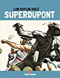 Superdupont, Tome 3 - Opération Camembert : Edition 40 ans avec dossier exclusif
