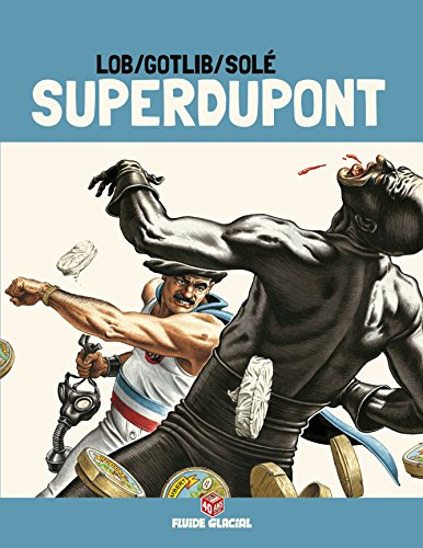 Superdupont, Tome 3 : Opération Camembert : Edition 40 ans avec dossier exclusif