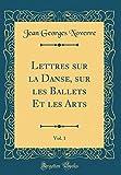 Telecharger Livres Lettres Sur La Danse Sur Les Ballets Et Les Arts Vol 1 Classic Reprint (PDF,EPUB,MOBI) gratuits en Francaise