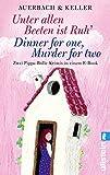 Unter allen Beeten ist Ruh / Dinner for one, Murder for two: Zwei Pippa-Bolle-Krimis in einem E-Book Bundle (Ein Pippa-Bolle-Krimi 0)