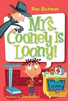 My Weird School #7: Mrs. Cooney Is Loony! (My Weird School series) by [Gutman, Dan]