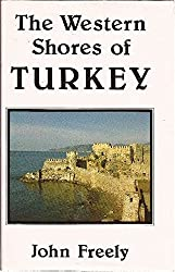 The Western Shores of Turkey by John Freely (1988-04-12)