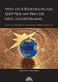 Helmut Hansen: Von der Entdeckung Gottes am Rande des Universums