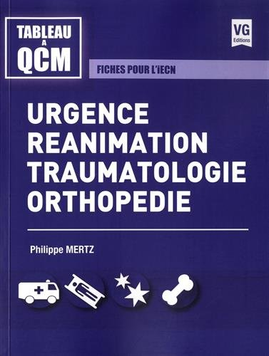 Urgence, ranimation, traumatologie, orthopdie : Fiches pour l'iECN