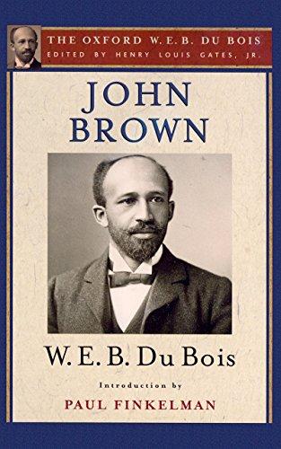 John Brown (The Oxford W. E. B. Du Bois) (English Edition) Gates Brown University