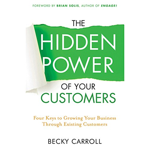 The Hidden Power of Your Customers  Audiolibri