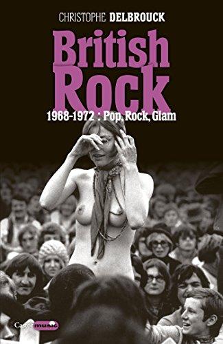 British Rock. 1968-1972 : Pop, Rock, Glam: British Rock, T3