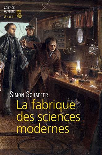 La Fabrique des sciences modernes par Simon Schaffer