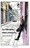 La Havane, mes amours