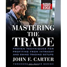 Mastering the Trade: Proven Techniques for Profiting from Intraday and Swing Trading Setups (McGraw-Hill Trader's Edge)