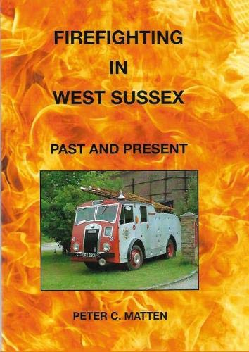 Fire Firefighting in West Sussex: Past and Present