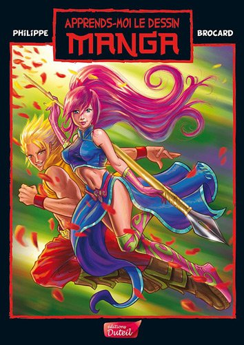 Apprends-moi le dessin : Manga par Philippe Brocard