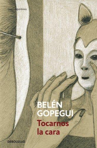 Tocarnos la cara por Belén Gopegui