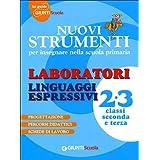 Nuovi strumenti per insegnare nella scuola primaria. Laboratori Linguaggi Espressivi 2/3