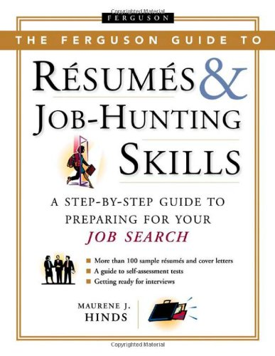 The Ferguson Guide to Resumes and Job-hunting Skills: A Step-by-step Guide to Preparing for Your Job Search