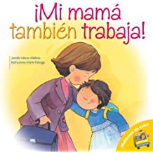 Mi Mama Tambien Trabaja! = Mom Works, Too! (Hablemos De Esto!/ Let's Talk About It!)