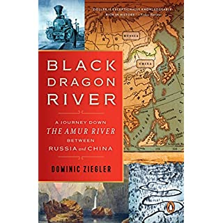 Black Dragon River: A Journey Down the Amur River Between Russia and China (English Edition)