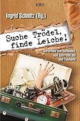 Suche Trödel, finde Leiche!: Kurzkrimis vom Dachboden, vom Sperrmüll und vom Flohmarkt (KBV-Krimi)