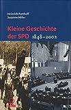 Kleine Geschichte der SPD. Darstellung und Dokumentation 1848 - 2002 - Heinrich Potthoff, Susanne Miller