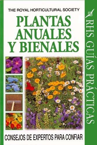 Plantas Anuales y Bienales por Royal Horticultural Society The
