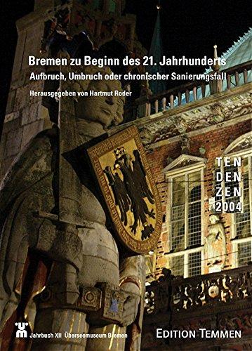 Bremen zu Beginn des 21. Jahrhunderts: Aufbruch, Umbruch oder chronischer Sanierungsfall