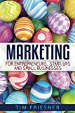 Marketing for Entrepreneurs, Start-Ups and Small Businesses