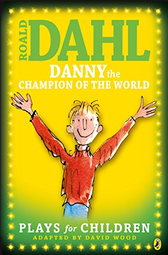 Danny the champion of the world : plays for children