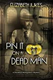 Best Man Pins - Pin It on a Dead Man: A Dorothea Review