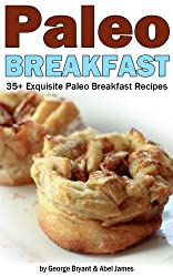 Quick and Easy Paleo Breakfast Recipes (Civilized Caveman Cookbooks Book 1) (English Edition)