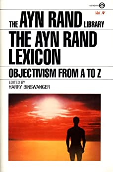 The Ayn Rand Lexicon: Objectivism from A to Z (Ayn Rand Library) by [Rand, Ayn]