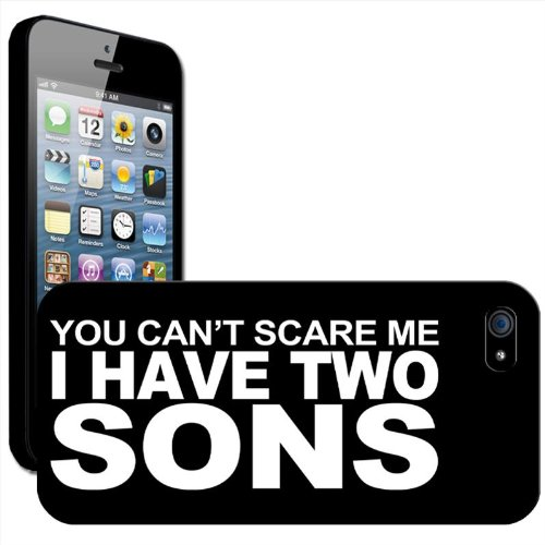 You Can't Scare Me I Have Coque arrière rigide détachable pour Apple iPhone modèles, plastique, You Can't Scare Me I Have 2 Daughters, iPhone 5C You Can't Scare Me I Have Two Sons