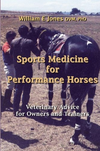 Sports Medicine for Performance Horses: Veterinary Advice for Owners and trainers