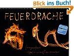 Feuerdrache (Wandkalender 2017 DIN A3...
