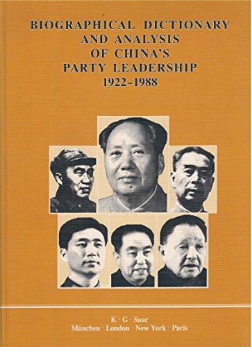 Biographical Dictionary and Analysis of China's Party Leadership 1922-88: 1922-1988 por Wolfgang Bartke