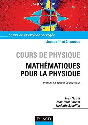 Mathmatiques pour la physique (Cours de physique - Licence t. 1)