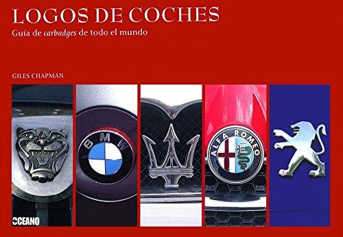 Logos de coches (Artes Visuales Serie Menor) por Giles Chapman